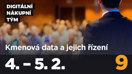 Kurz Digitální nákupní tým, modul 9: KMENOVÁ DATA A JEJICH ŘÍZENÍ (data-management)
